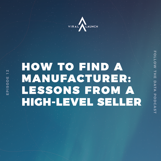 How to Find a Manufacturer: Lessons from a High-Level Seller