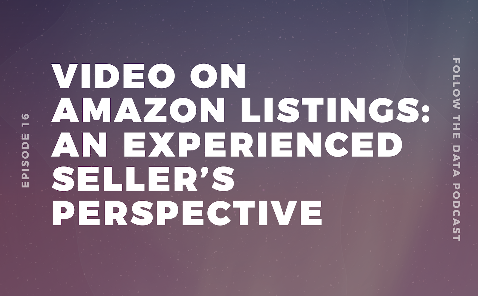 Video on Amazon Listings: An Experienced Seller's Perspective